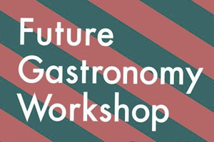 Future Gastronomy Workshop
